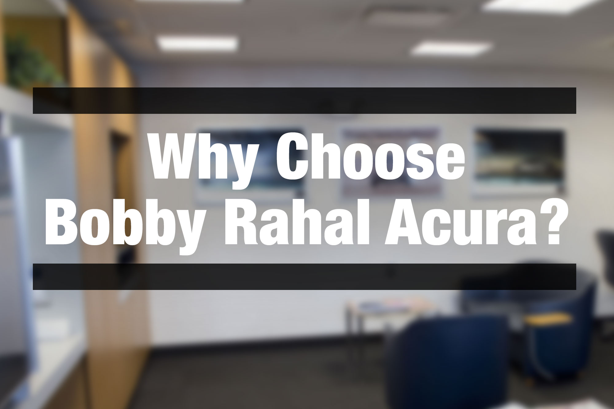 Why Choose Bobby Rahal Acura in Mechanicsburg, PA
